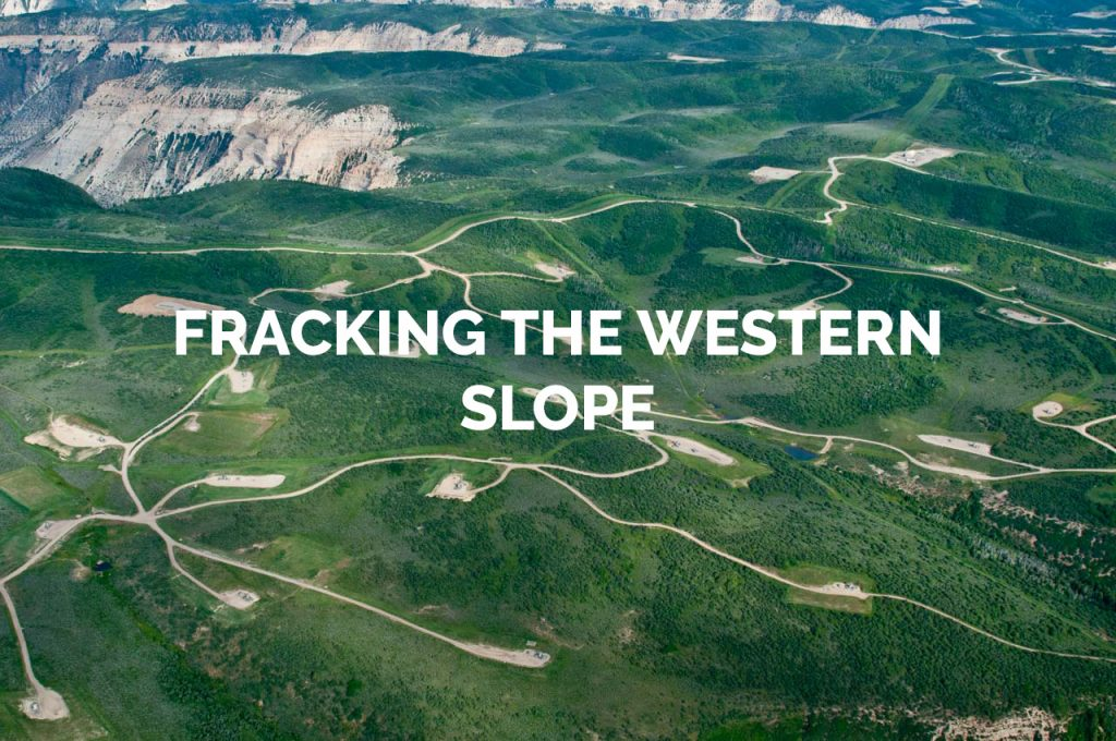 Fracking the Western Slope Gallery